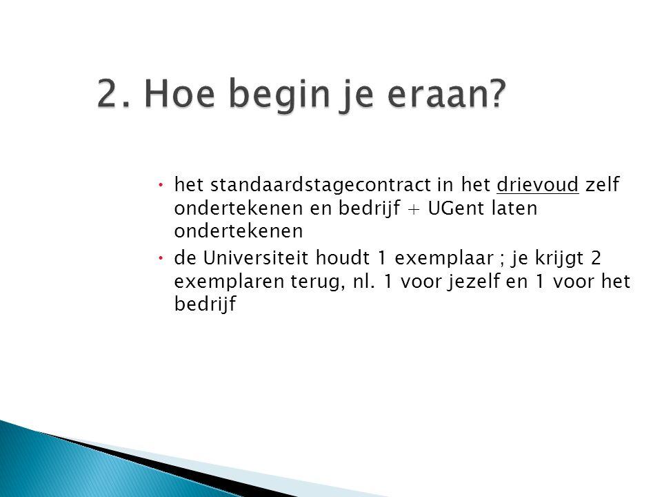 2. Hoe begin je eraan het standaardstagecontract in het drievoud zelf ondertekenen en bedrijf + UGent laten ondertekenen.
