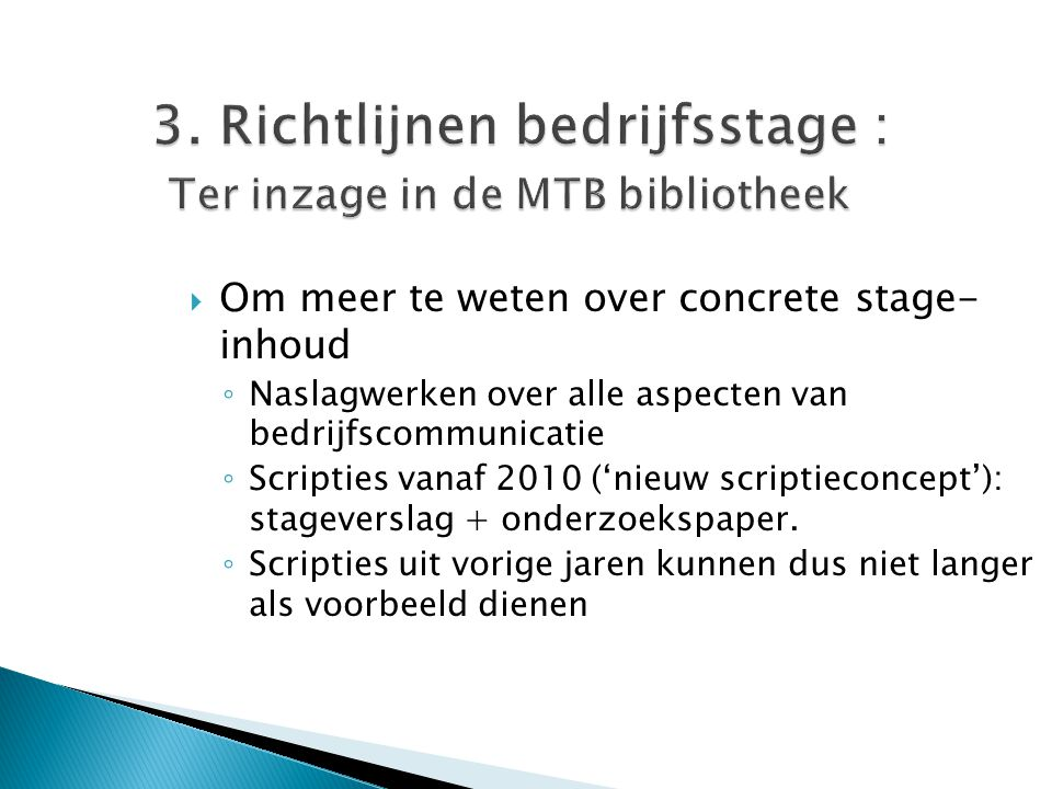 3. Richtlijnen bedrijfsstage : Ter inzage in de MTB bibliotheek