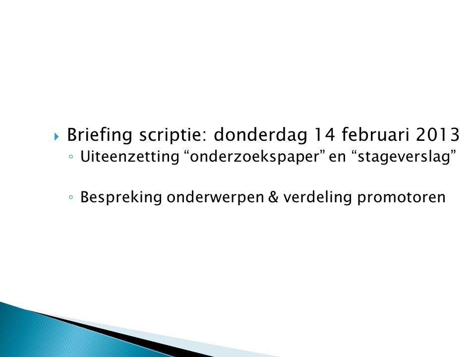 Briefing scriptie: donderdag 14 februari 2013