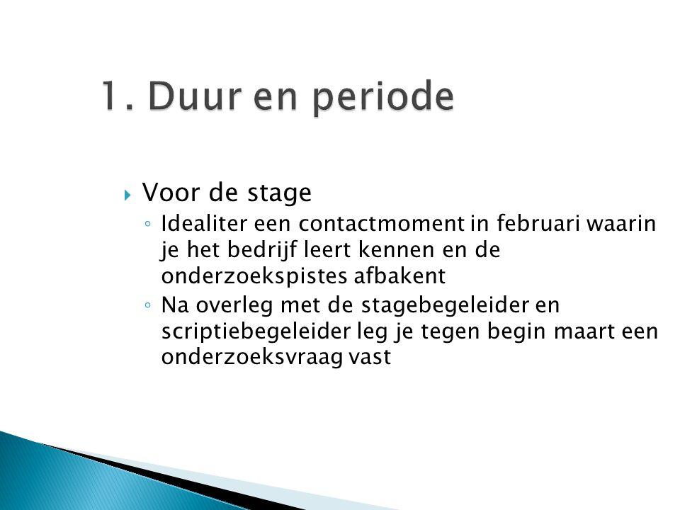 1. Duur en periode Voor de stage