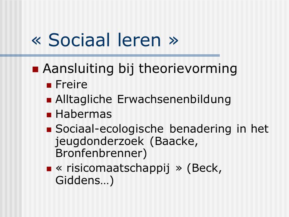 « Sociaal leren » Aansluiting bij theorievorming Freire
