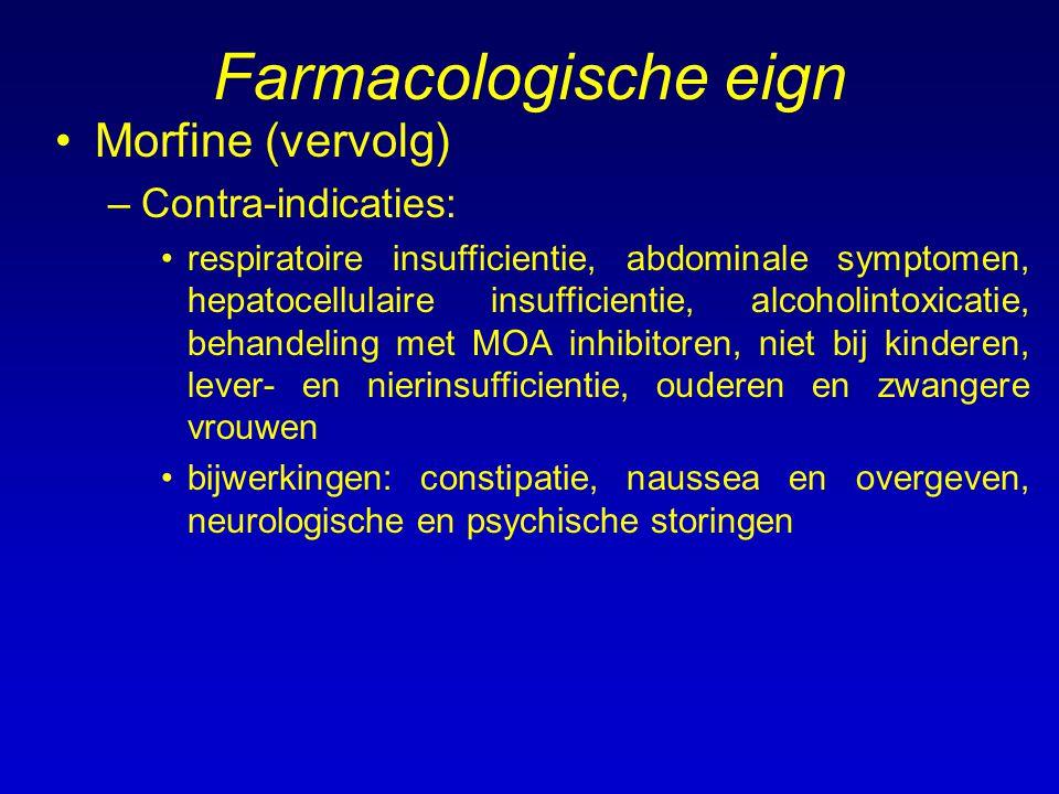 Farmacologische eign Morfine (vervolg) Contra-indicaties: