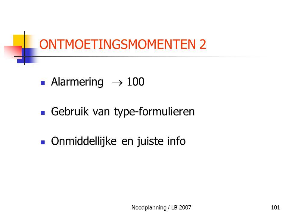 ONTMOETINGSMOMENTEN 2 Alarmering  100 Gebruik van type-formulieren