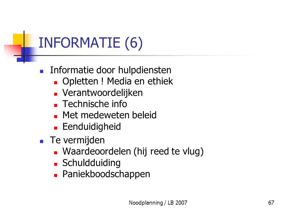 INFORMATIE (6) Informatie door hulpdiensten Opletten ! Media en ethiek