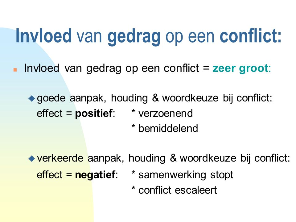 Invloed van gedrag op een conflict: