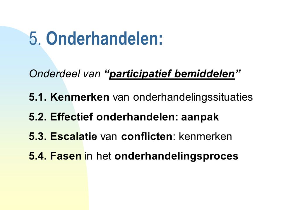 5. Onderhandelen: Onderdeel van participatief bemiddelen