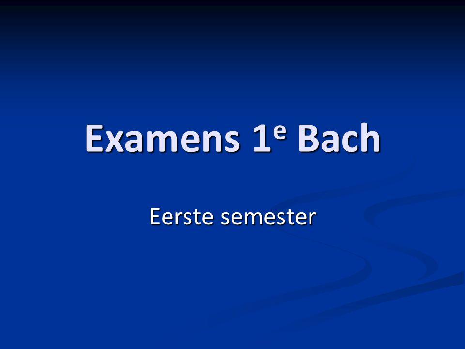 Examens 1e Bach Eerste semester
