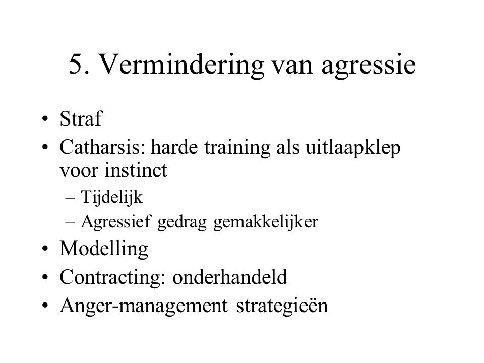 5. Vermindering van agressie