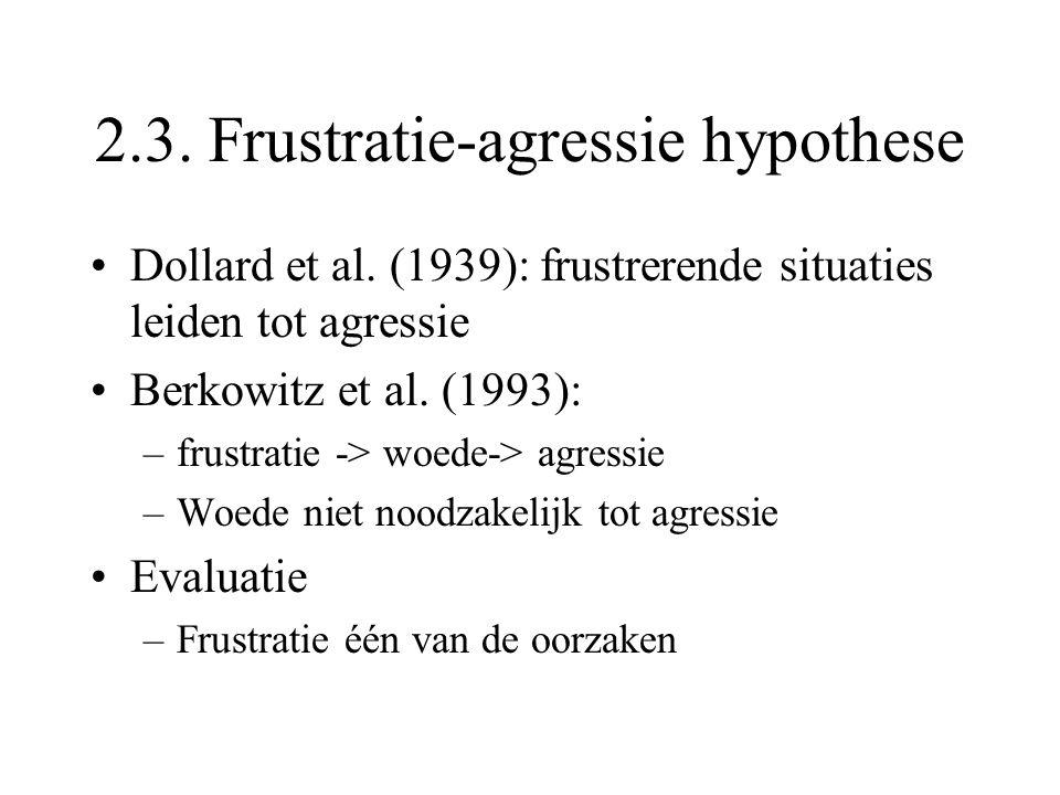 2.3. Frustratie-agressie hypothese