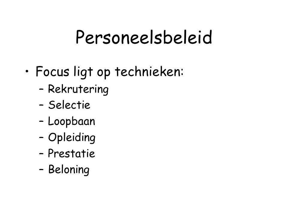 Personeelsbeleid Focus ligt op technieken: Rekrutering Selectie