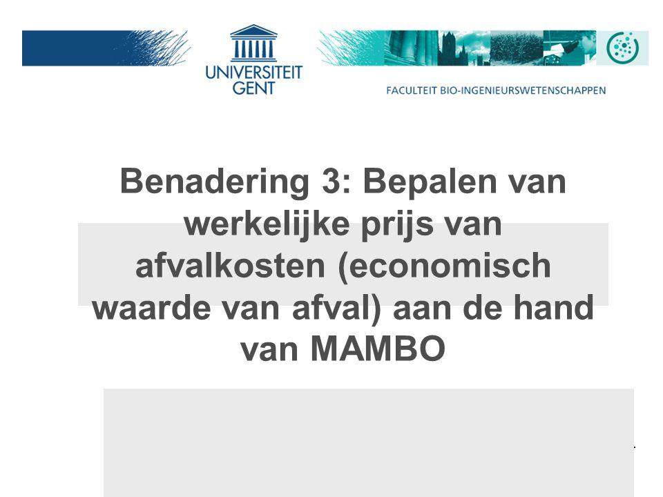 Benadering 3: Bepalen van werkelijke prijs van afvalkosten (economisch waarde van afval) aan de hand van MAMBO