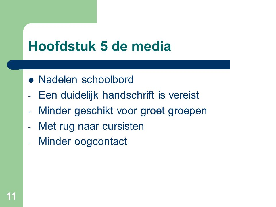 Hoofdstuk 5 de media Nadelen schoolbord