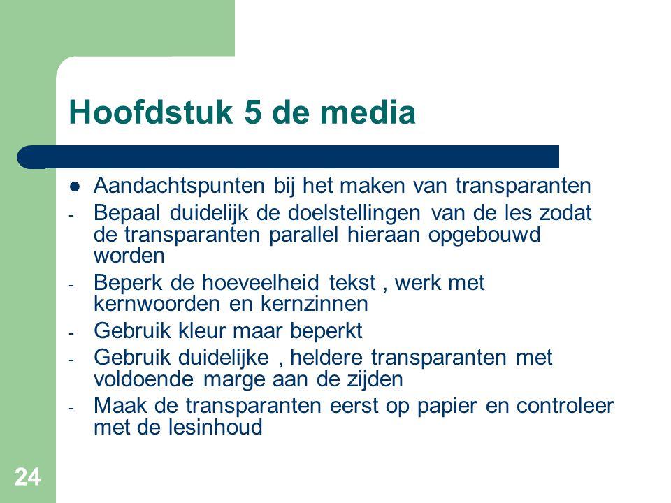 Hoofdstuk 5 de media Aandachtspunten bij het maken van transparanten