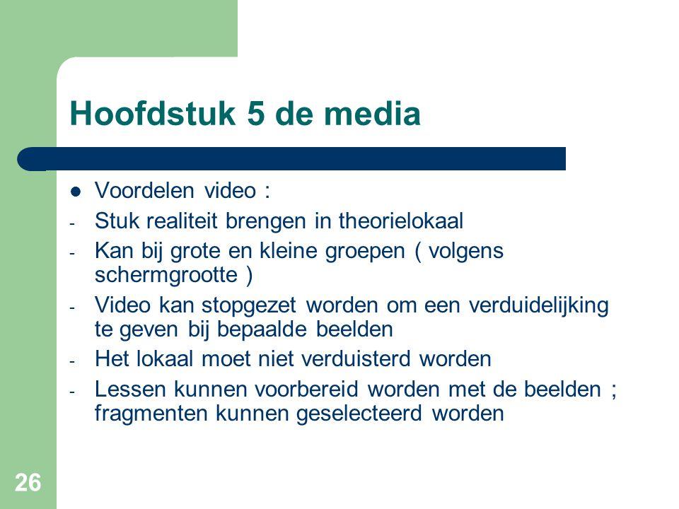 Hoofdstuk 5 de media Voordelen video :