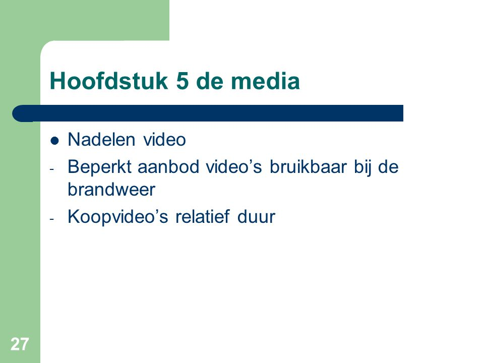 Hoofdstuk 5 de media Nadelen video