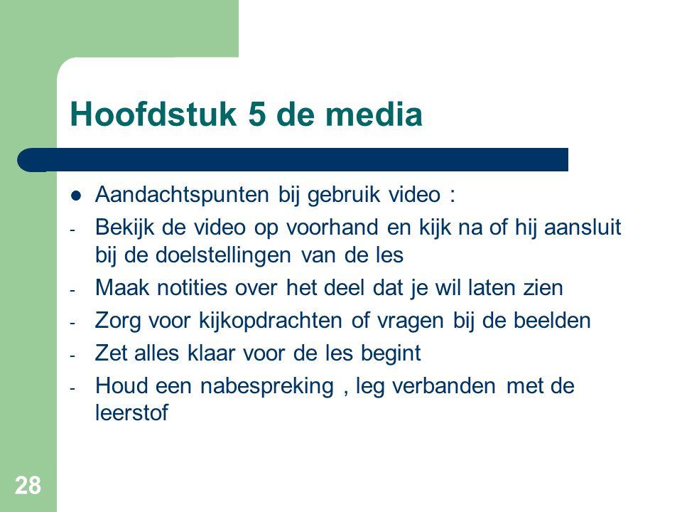 Hoofdstuk 5 de media Aandachtspunten bij gebruik video :