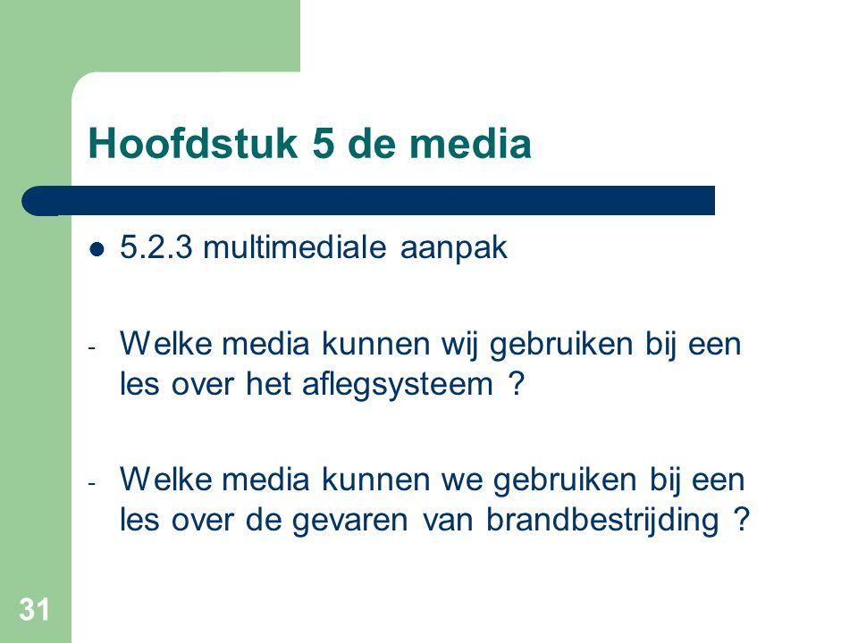 Hoofdstuk 5 de media 5.2.3 multimediale aanpak