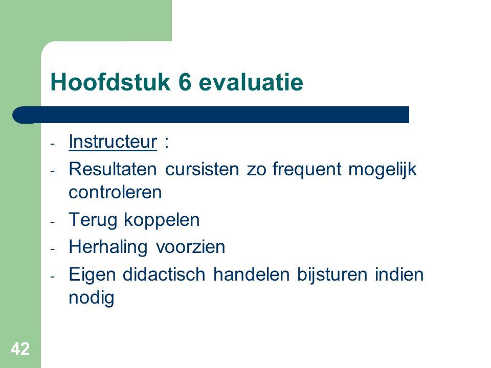 Hoofdstuk 6 evaluatie Instructeur :