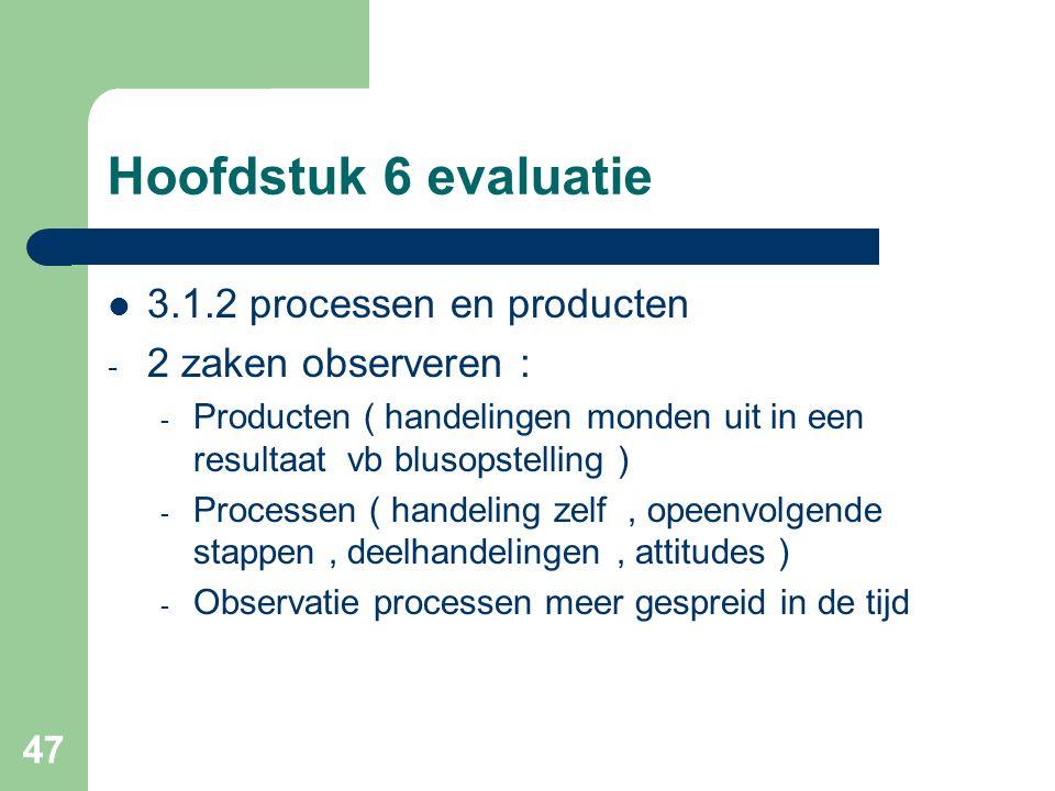 Hoofdstuk 6 evaluatie 3.1.2 processen en producten