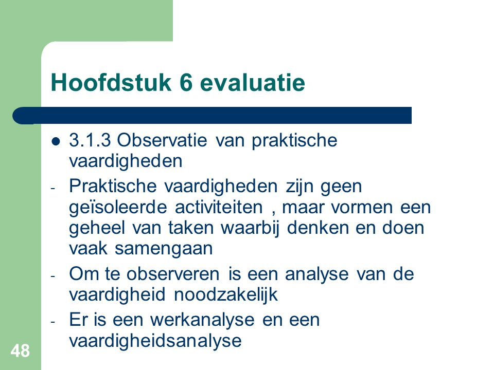 Hoofdstuk 6 evaluatie 3.1.3 Observatie van praktische vaardigheden