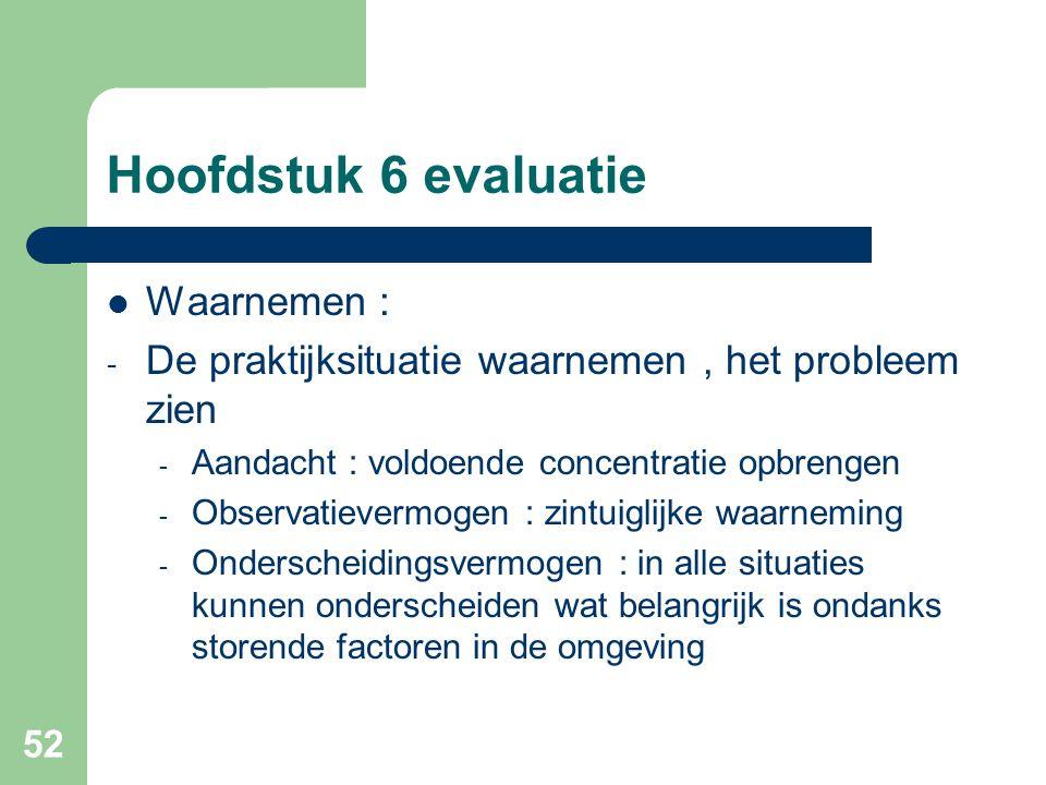 Hoofdstuk 6 evaluatie Waarnemen :