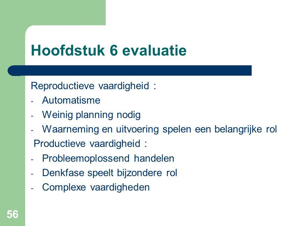 Hoofdstuk 6 evaluatie Reproductieve vaardigheid : Automatisme