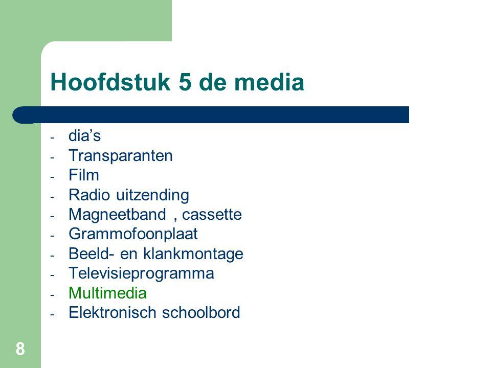 Hoofdstuk 5 de media dia's Transparanten Film Radio uitzending