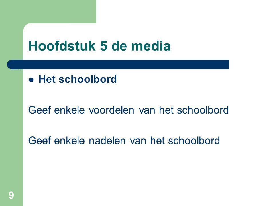 Hoofdstuk 5 de media Het schoolbord