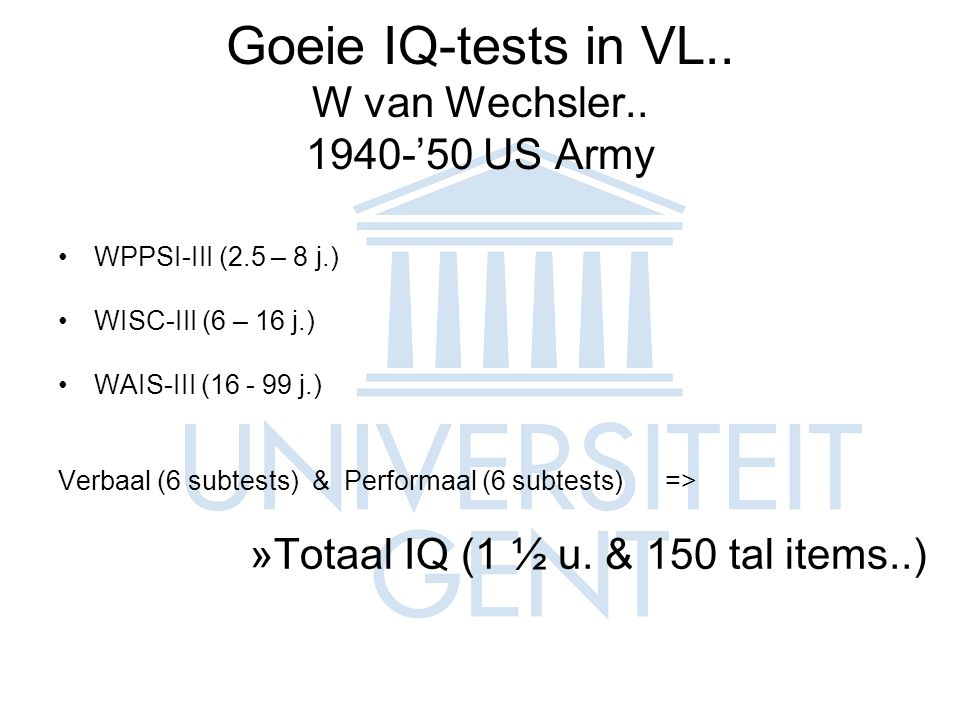 Goeie IQ-tests in VL.. W van Wechsler.. 1940-'50 US Army