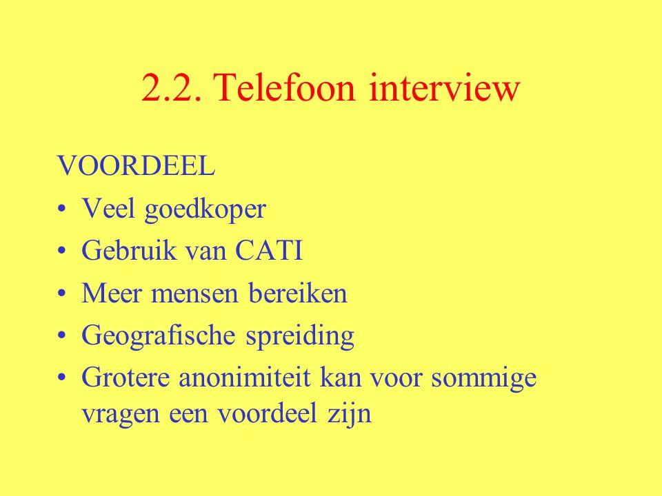 2.2. Telefoon interview VOORDEEL Veel goedkoper Gebruik van CATI