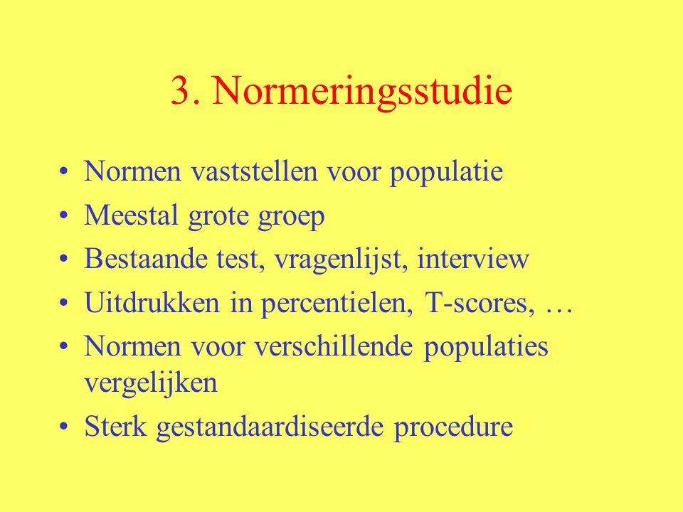 3. Normeringsstudie Normen vaststellen voor populatie