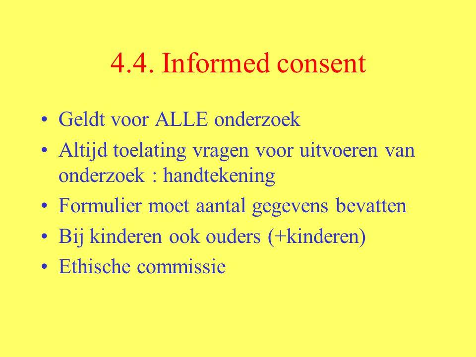 4.4. Informed consent Geldt voor ALLE onderzoek