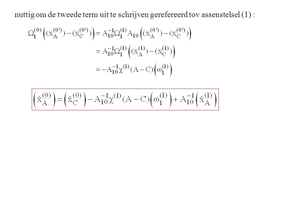 nuttig om de tweede term uit te schrijven gerefereerd tov assenstelsel (1) :