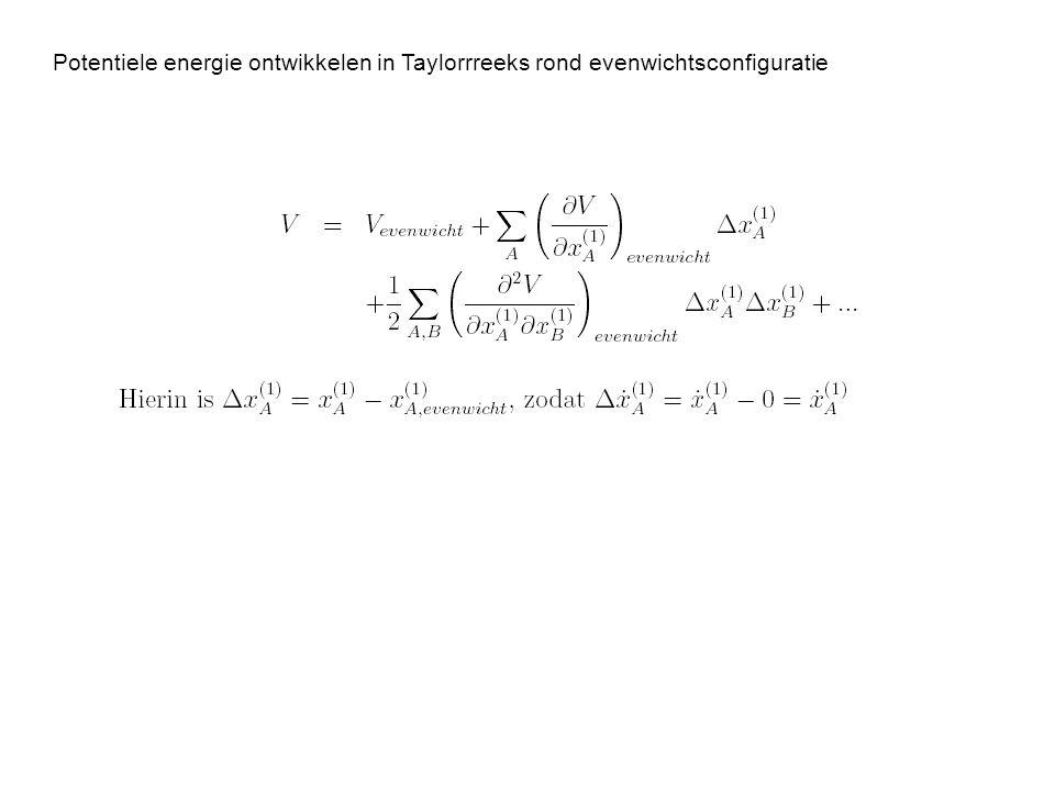 Potentiele energie ontwikkelen in Taylorrreeks rond evenwichtsconfiguratie