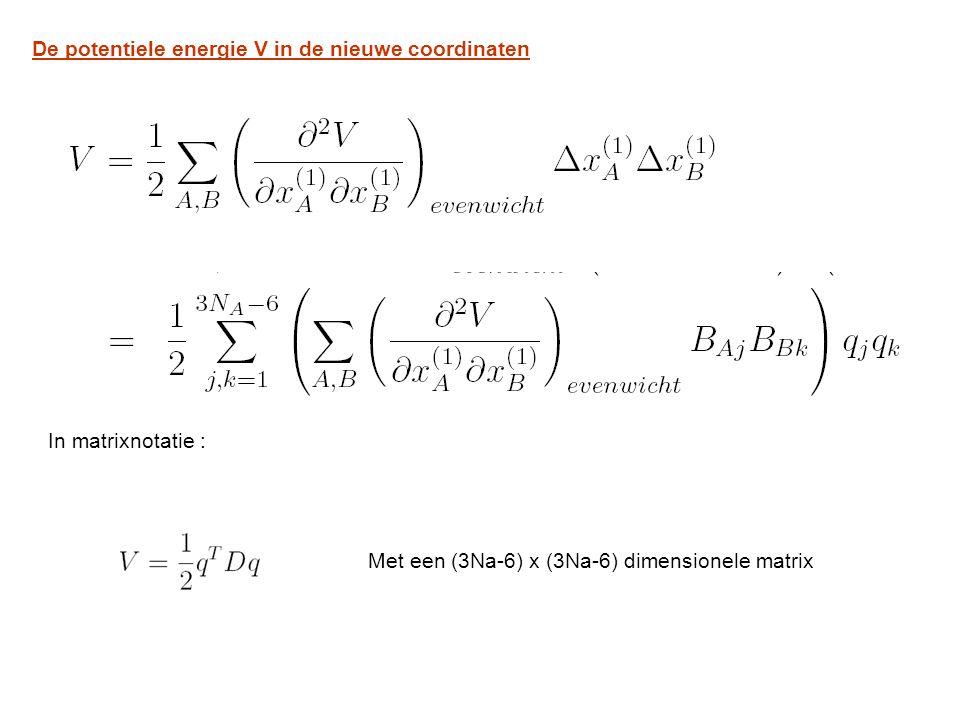 De potentiele energie V in de nieuwe coordinaten