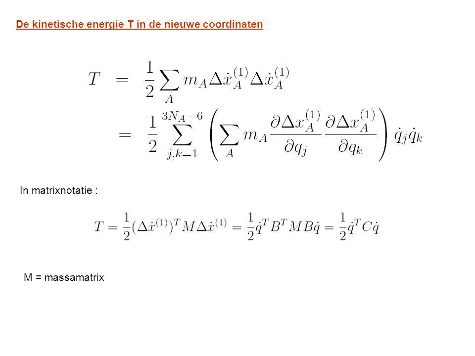 De kinetische energie T in de nieuwe coordinaten