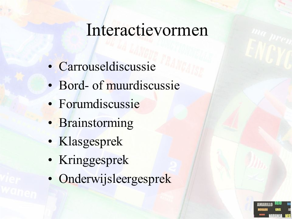 Interactievormen Carrouseldiscussie Bord- of muurdiscussie