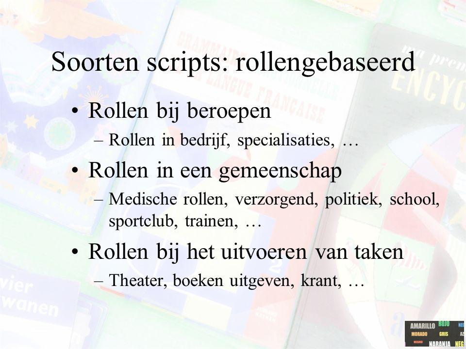 Soorten scripts: rollengebaseerd