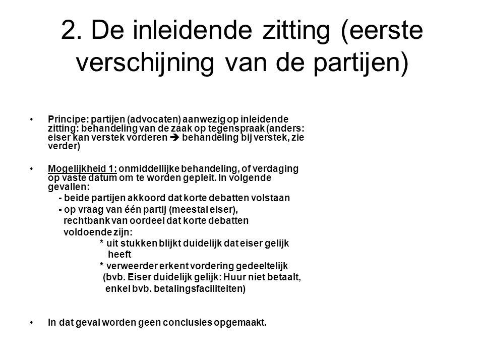 2. De inleidende zitting (eerste verschijning van de partijen)