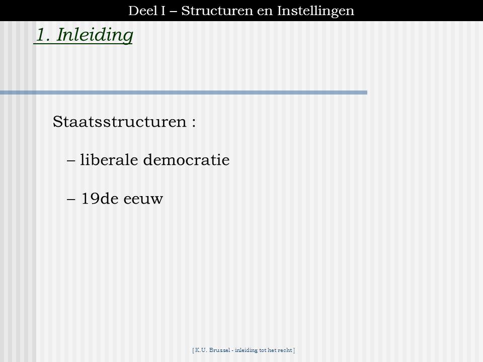 1. Inleiding Staatsstructuren : – liberale democratie – 19de eeuw