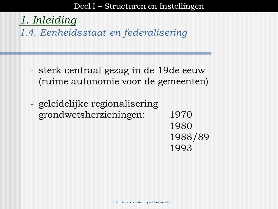 1. Inleiding 1.4. Eenheidsstaat en federalisering