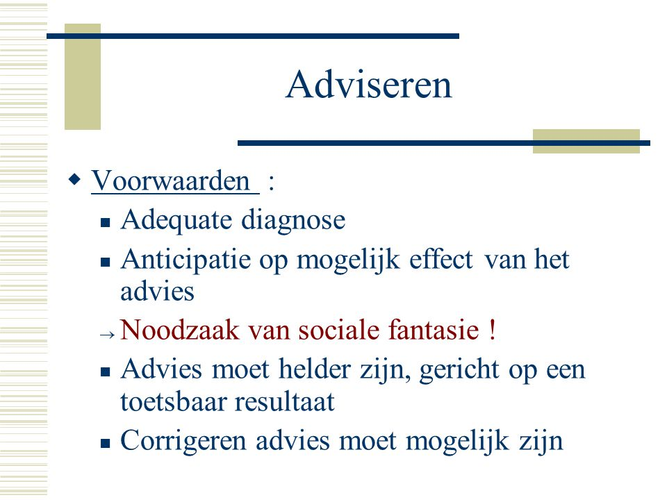Adviseren Voorwaarden : Adequate diagnose