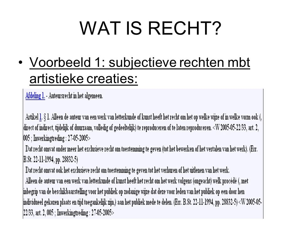 WAT IS RECHT Voorbeeld 1: subjectieve rechten mbt artistieke creaties: