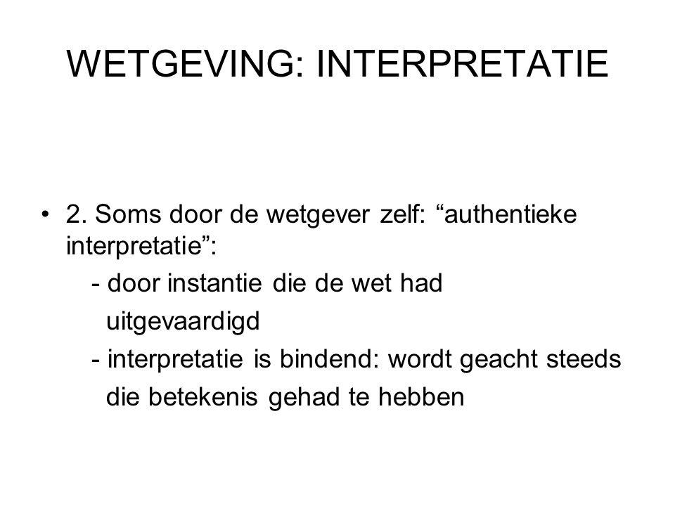 WETGEVING: INTERPRETATIE