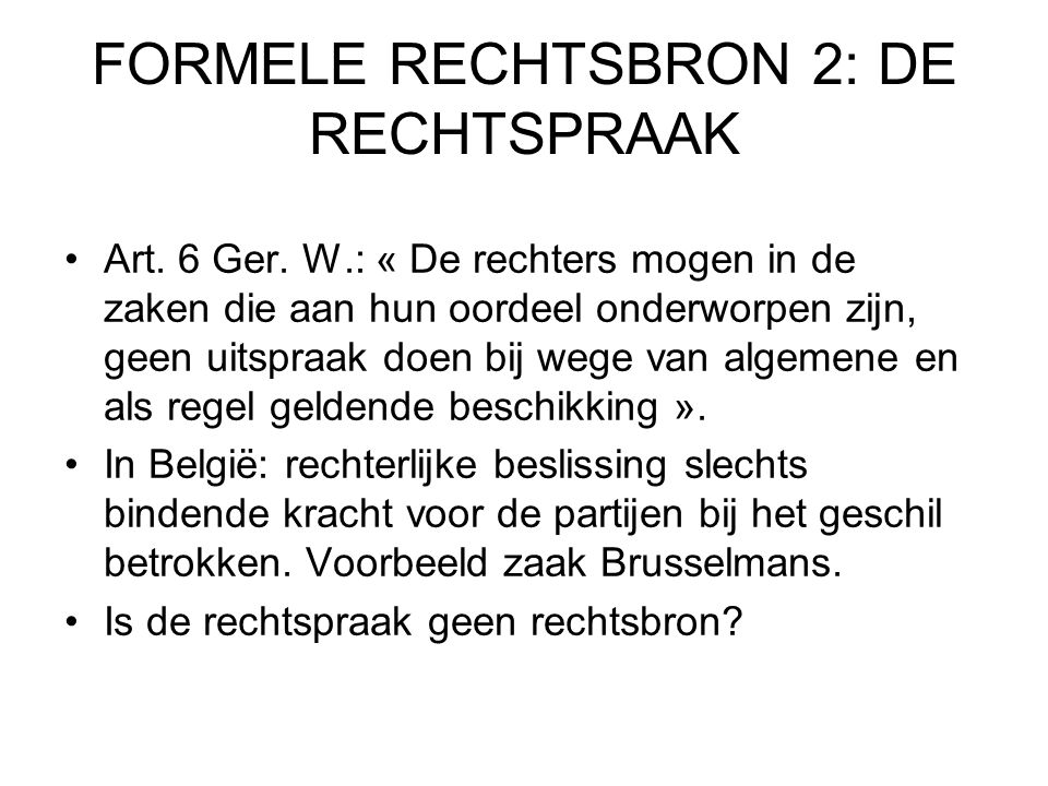 FORMELE RECHTSBRON 2: DE RECHTSPRAAK