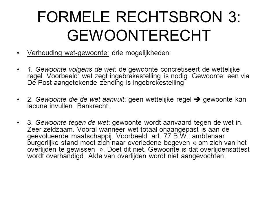 FORMELE RECHTSBRON 3: GEWOONTERECHT