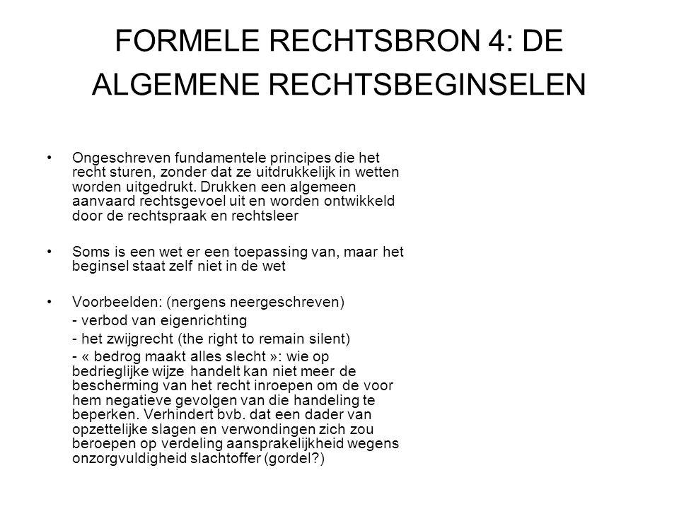 FORMELE RECHTSBRON 4: DE ALGEMENE RECHTSBEGINSELEN