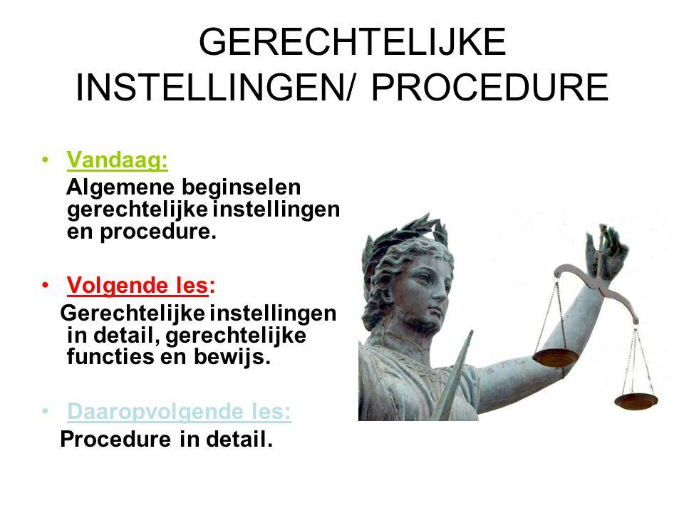 GERECHTELIJKE INSTELLINGEN/ PROCEDURE