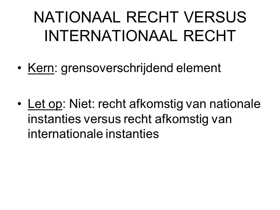 NATIONAAL RECHT VERSUS INTERNATIONAAL RECHT