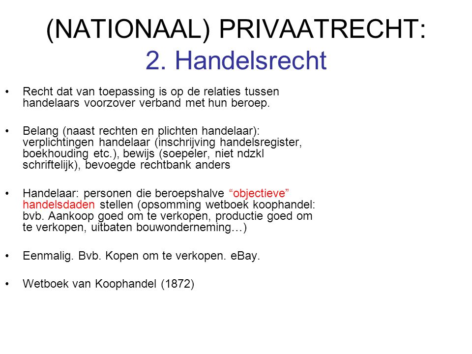 (NATIONAAL) PRIVAATRECHT: 2. Handelsrecht